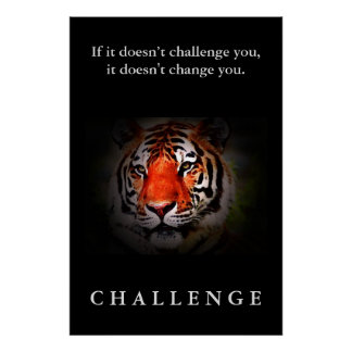 Wild Tiger Face Motivational Challenge Quote Poster