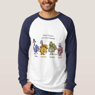Wild Turkeys Use Fowl Language T Shirt