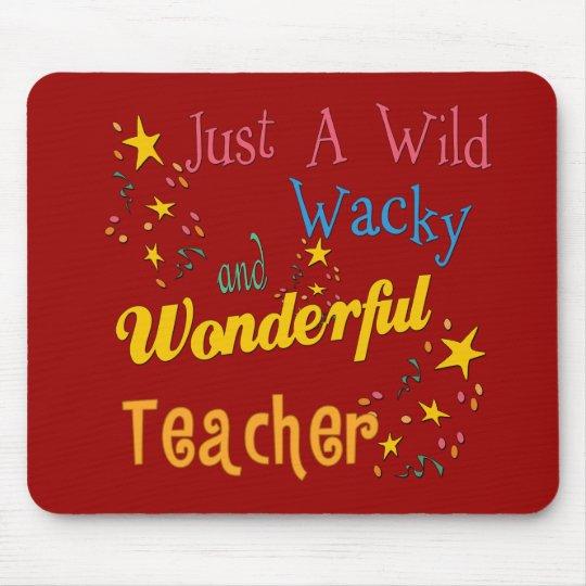 Wild Wacky and Wonderful Teacher Mouse Pad