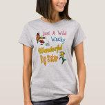 Wild Wacky Wonderful Big Sister Gifts T-Shirt