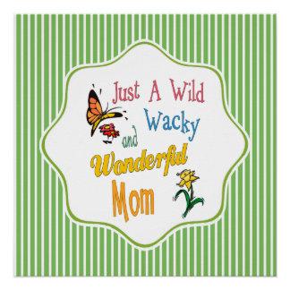 Wild Wacky Wonderful Mom Gifts Poster