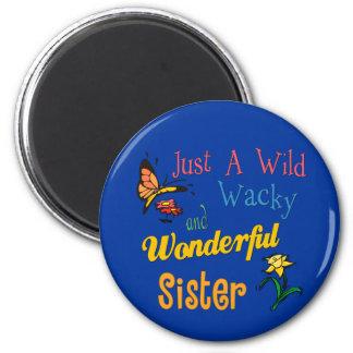 Wild Wacky Wonderful Sister 2 Inch Round Magnet