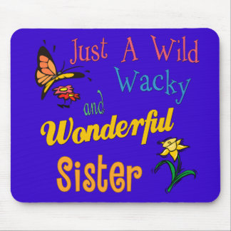 Wild Wacky Wonderful Sister Mouse Pad