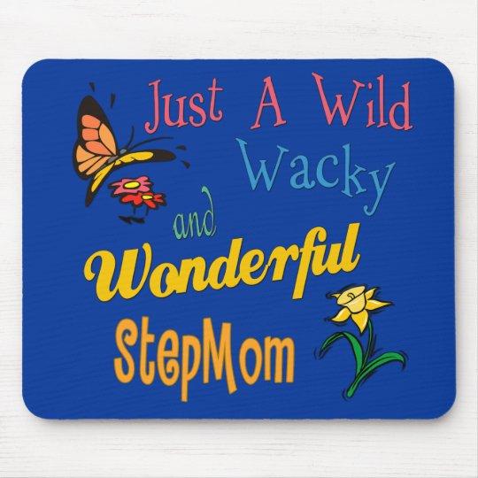 Wild Wacky Wonderful Stepmom Mouse Pad