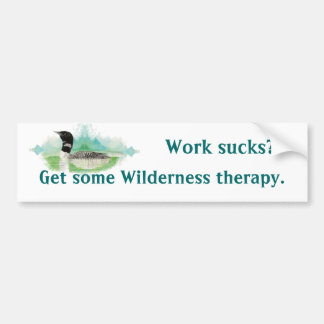 Wilderness Therapy Fun Work Quote Watercolor Loon Bumper Sticker