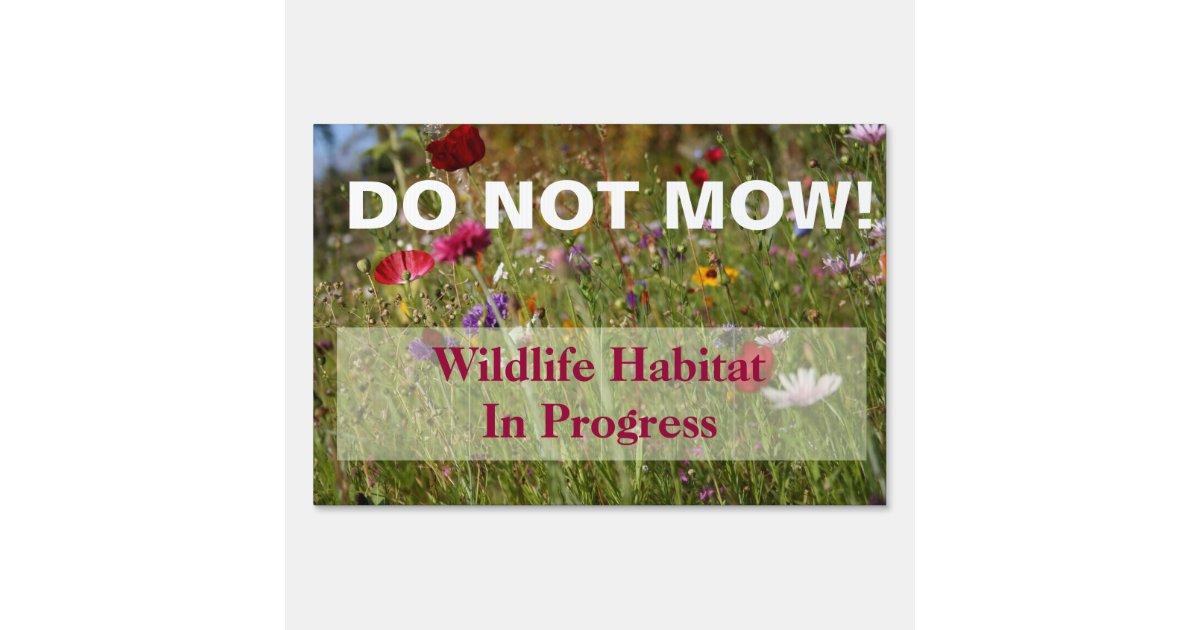 Wildflower Do Not Mow Wildlife Habitat Sign Zazzle