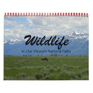 Wildlife In Our Western National Parks Calendar