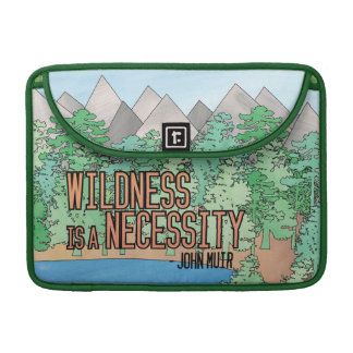 Wildness is a Necessity Sleeve For MacBook Pro