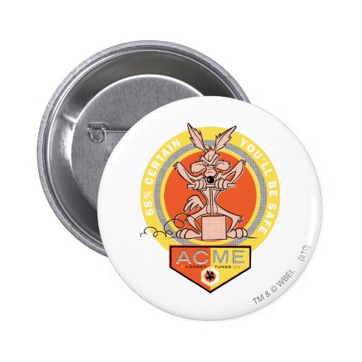 Wile E Coyote Acme - 68% Certain You'll Be Safe 2 Button