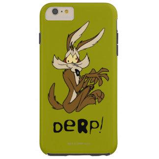 Wile E. Coyote Derp Tough iPhone 6 Plus Case