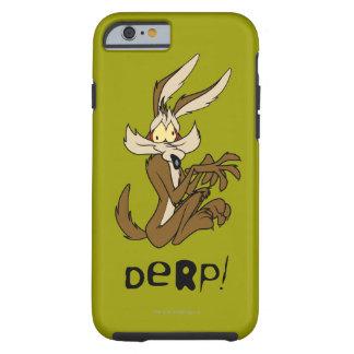 Wile E. Coyote Derp Tough iPhone 6 Case