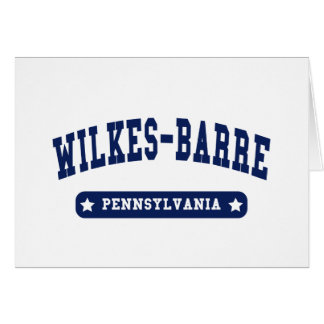 Wilkes-Barre Pennsylvania t shirts College style E Cards
