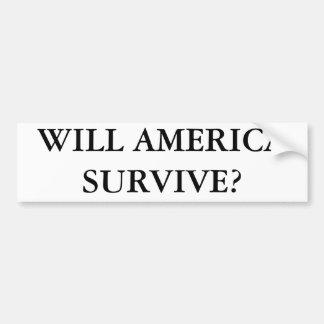 WILL AMERICA SURVIVE? BUMPER STICKER