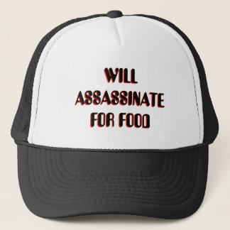 WILL ASSASSINATE FOR FOOD TRUCKER HAT