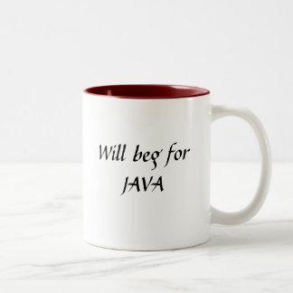 Will beg for JAVA mug