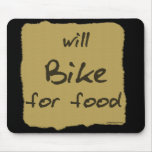 Will Bike For Food Mouse Mat