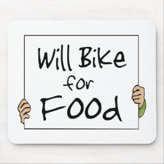 Will Bike for Food Mouse Pad