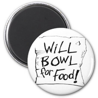 WILL BOWL FOR FOOD 2 INCH ROUND MAGNET