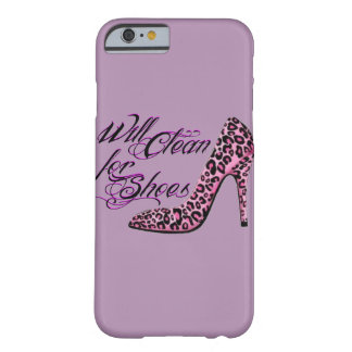 Will Clean for Shoes funny women's cell phone case Barely There iPhone 6 Case