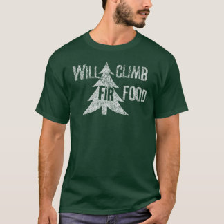 Will Climb Fir Food (wht) T-Shirt