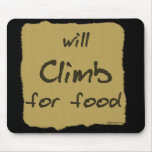 Will Climb For Food Mouse Mats