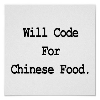 will code for chinese food poster