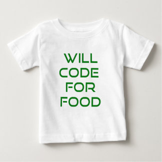 Will Code for Food Baby T-Shirt