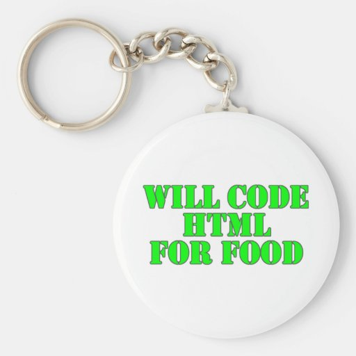 Will Code HTML For Food Basic Round Button Keychain