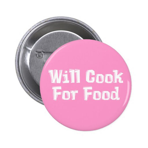 Will Cook For Food Gifts Buttons