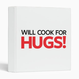 Will Cook for Hugs 3 Ring Binder