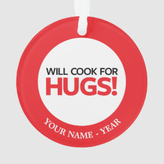 Will Cook for Hugs Ornament