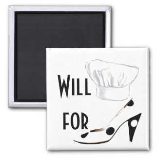 Will Cook for Shoes 2 Inch Square Magnet
