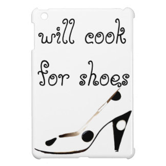 Will Cook for Shoes Electronics Case for her Case For The iPad Mini