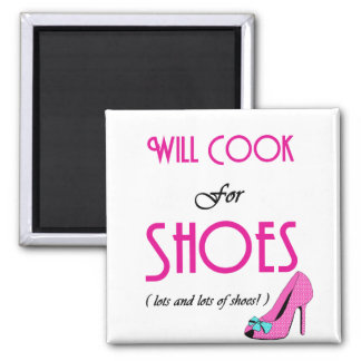 Will Cook For Shoes Magnet
