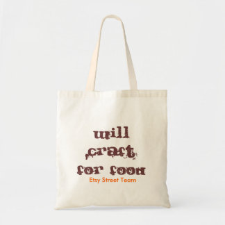 Will Craft For Food, Etsy Street Team Tote Bag