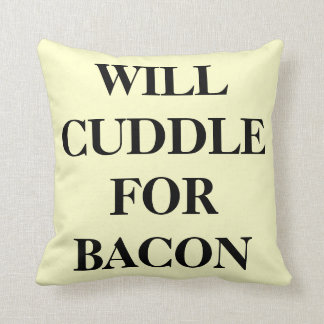 Will Cuddle For Bacon Pillows