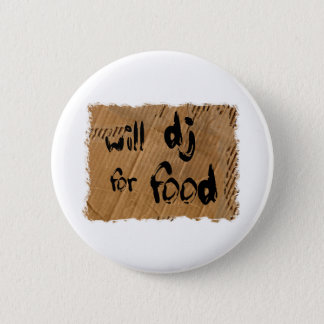 Will DJ For Food Button