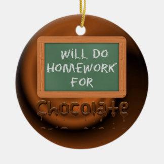 Will Do Homework For Chocolate Ceramic Ornament