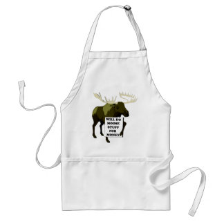 Will Do Moose Stuff For Money Adult Apron