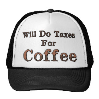 Will Do Taxes For Coffee Trucker Hat
