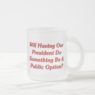 Will Doing Something Be A Public Option? Coffee Mugs