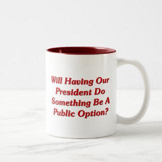 Will Doing Something Be A Public Option? Coffee Mug