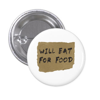 Will Eat For Food Cardboard Sign Button
