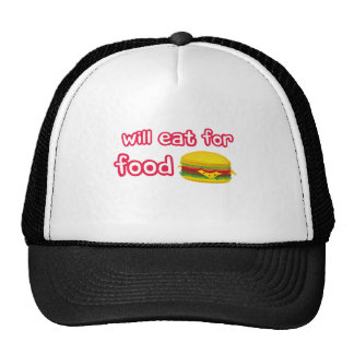 Will eat for food. trucker hat