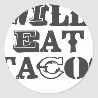 Will Eat Tacos Classic Round Sticker