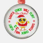 Will Flirt For Gifts - Santa Chick Ornament