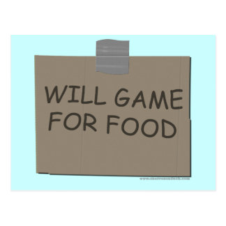 Will Game For Food Postcard
