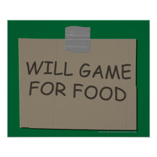 Will Game For Food Print