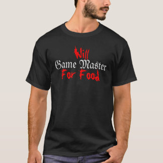 Will Game Master for Food (white/dark) T-Shirt