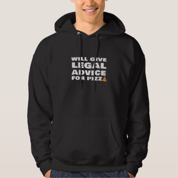 Will Give Legal Advice For Pizza Funny Lawyer Judg Hoodie